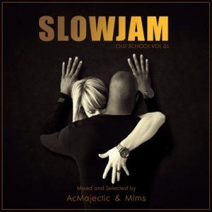 Dj Ac.MAjestic Feat Dj Mims - SlowJam Oldschool Vol.1