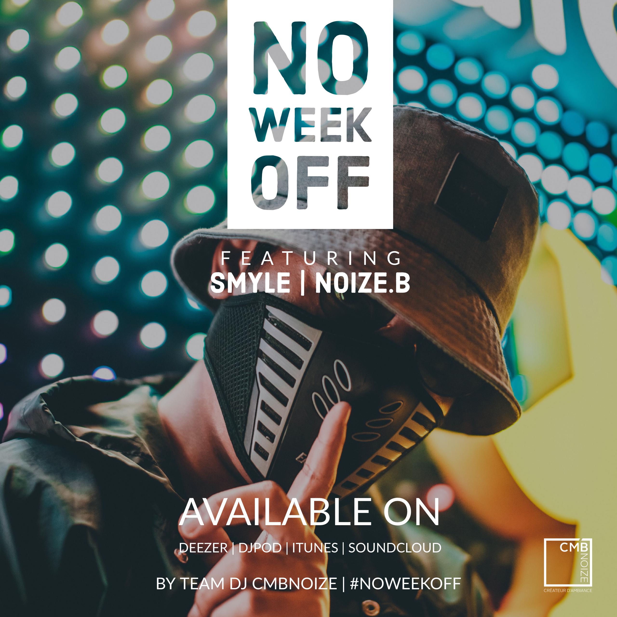 NO WEEK OFF - DJ SMYLE & DJ NOIZE.B
