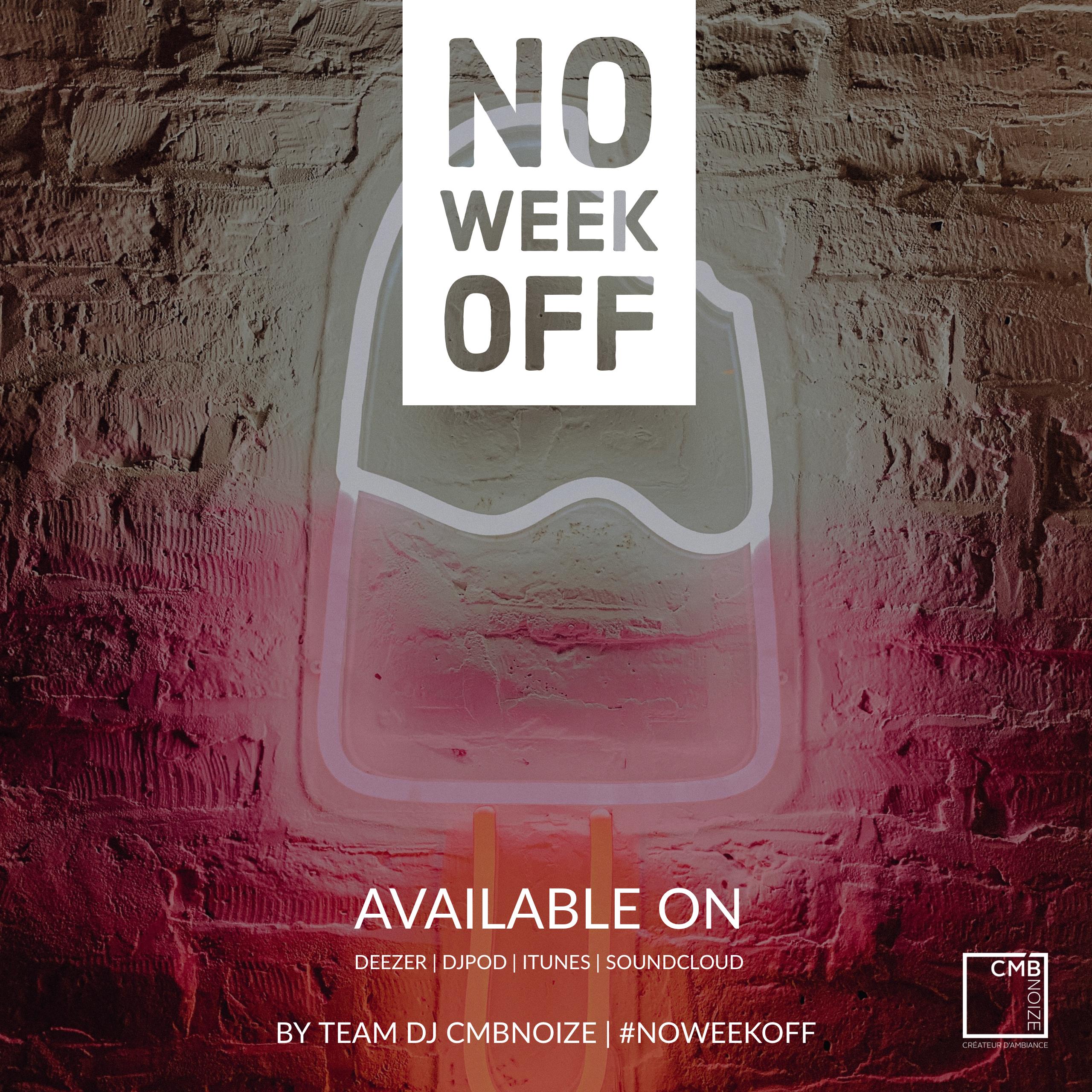 NO WEEK OFF - TEAM DJ CMBNOIZE