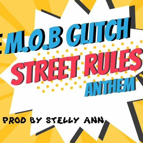 THE M.OB. GLITCH - STREET RULES ANTHEM - DJ STELLY ANN